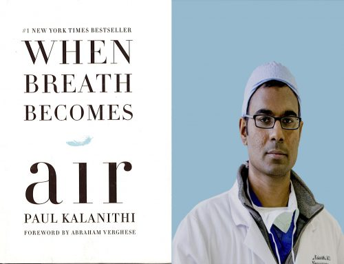 """When Breath Becomes Air"" – by Paul Kalanithi"