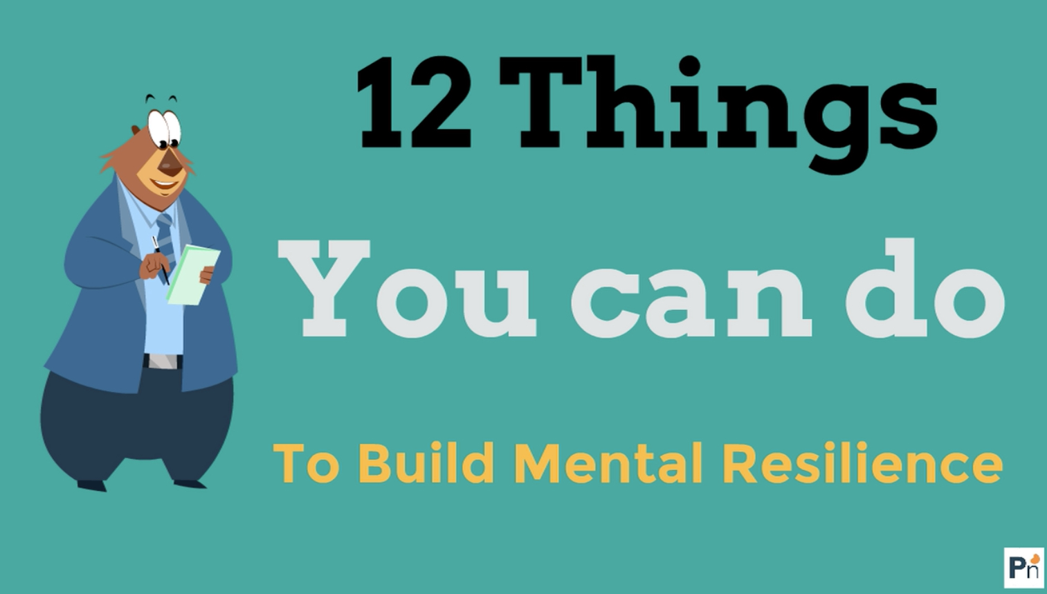 12 Things you can do to build mental resilience
